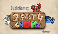 2 Fast 4 Gnomz (demo version)