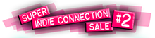 Super Indie Connection Sale #2 week 2